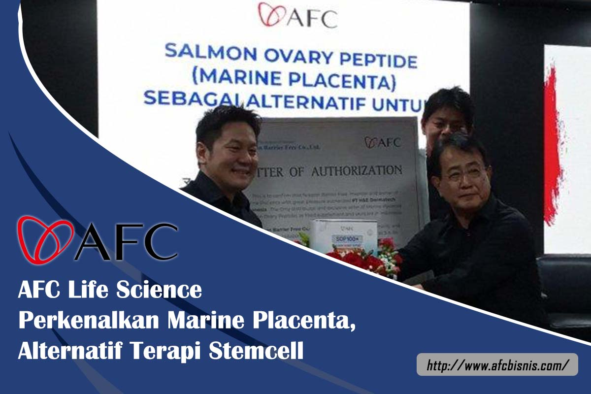 AFC Life Science Perkenalkan Marine Placenta Alternatif Terapi Stemcell - AFC Bisnis