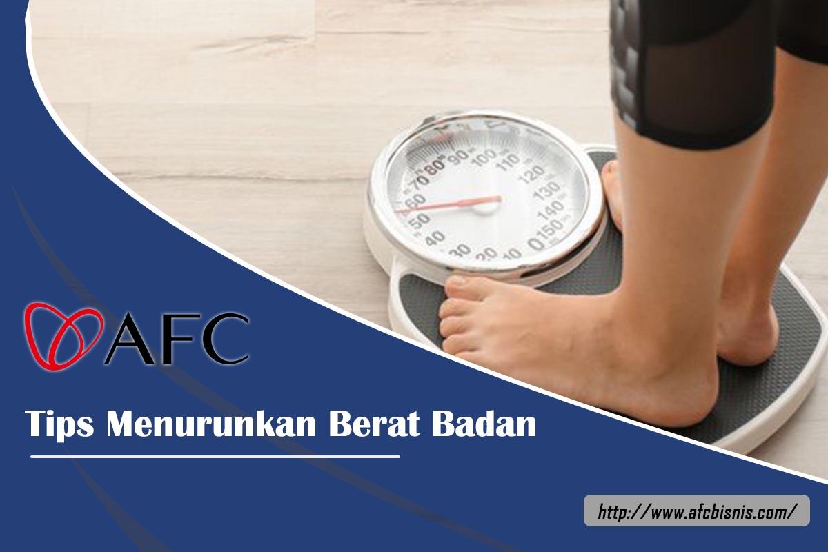 Tips Menurunkan Berat Badan - AFC Bisnis
